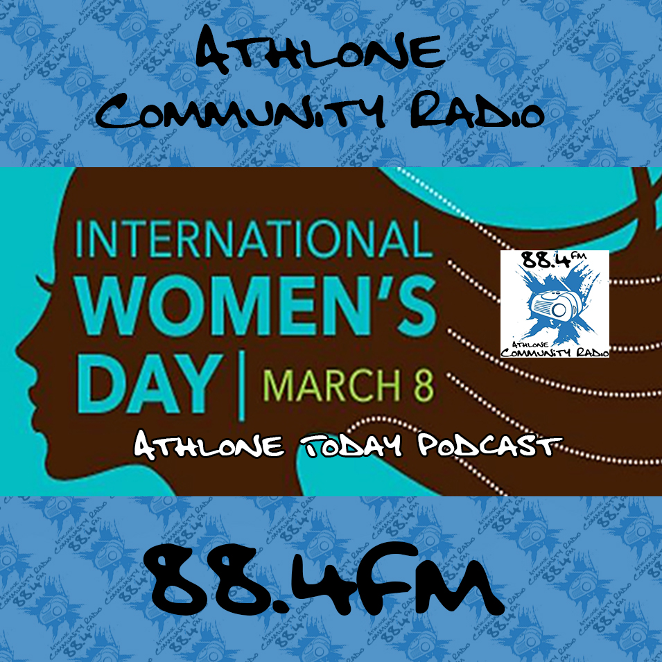 Podcasts: International Women's Day 2018 - Athlone Today interviews